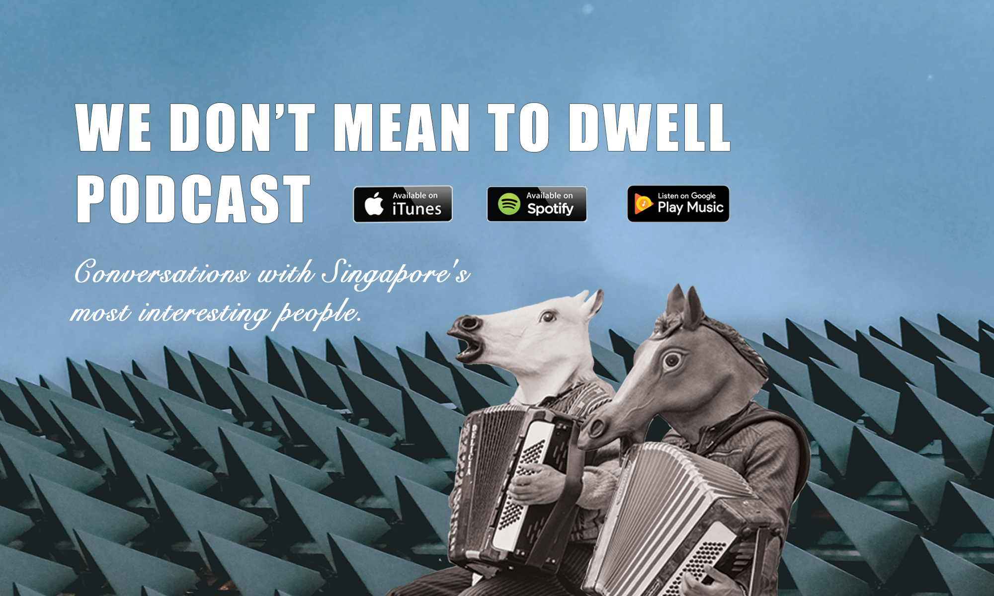 We Don't Mean To Dwell Podcast